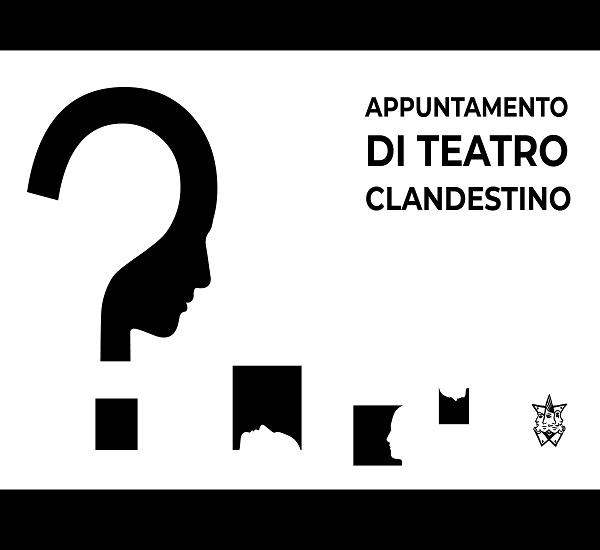 TEATRO CLANDESTINO – Uno spettacolo da svelare - FUCINA MACHIAVELLI