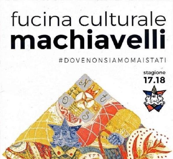 FUCINA CULTURALE MACHIAVELLI - STAGIONE 2017/2018