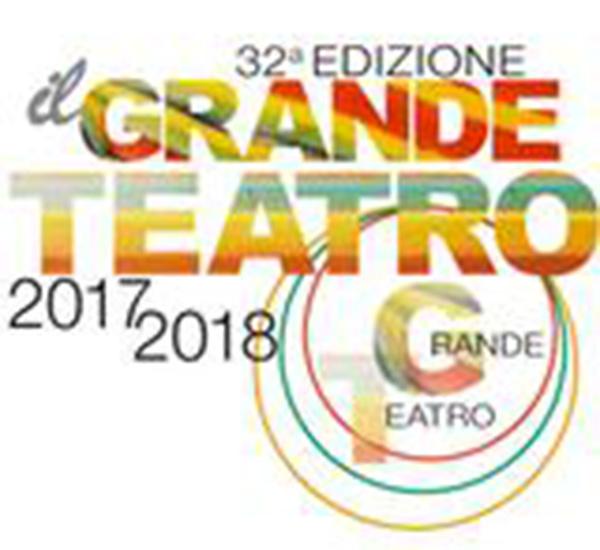 IL GRANDE TEATRO - STAGIONE 2017/2018
