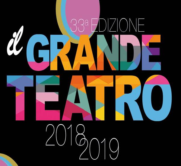 IL GRANDE TEATRO - STAGIONE 2018/2019