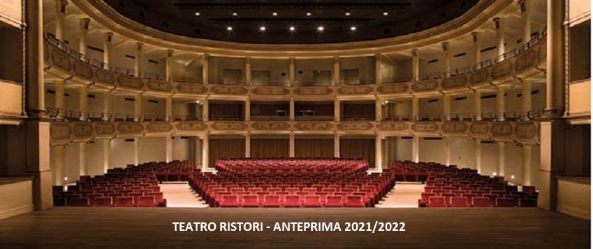TEATRO RISTORI - ANTEPRIMA 2021/2022